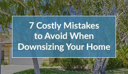 7 Costly Mistakes to Avoid When Downsizing Your Home